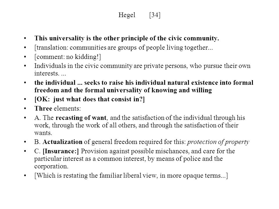 Hegel [34] This universality is the other principle of the civic community. [translation: communities are groups of people living together...